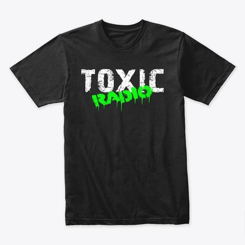 Toxic Radio Shirt Black T-Shirt Front