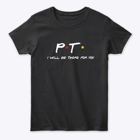 Physical Therapist Gifts Black T-Shirt Front