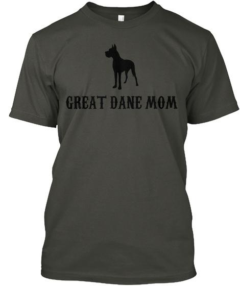 Great Dane Mom Smoke Gray T-Shirt Front