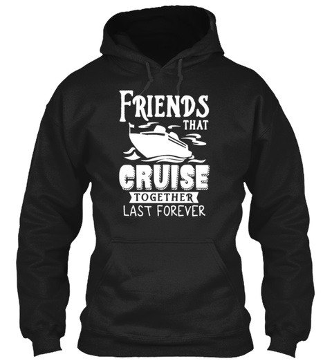Best Selling   Friends Cruise Together T Black T-Shirt Front