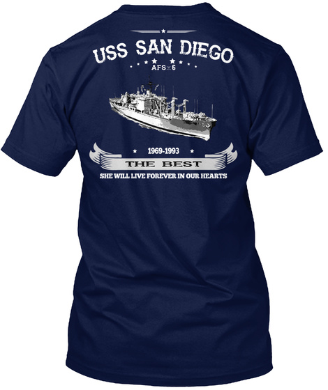 Uss San Diego 1969 1993 The Best She Will Live Forever In Our Hearts Navy T-Shirt Back