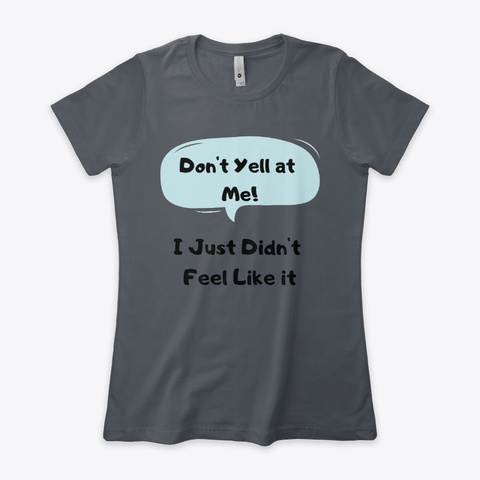 Don't Yell At Me! Heavy Metal T-Shirt Front