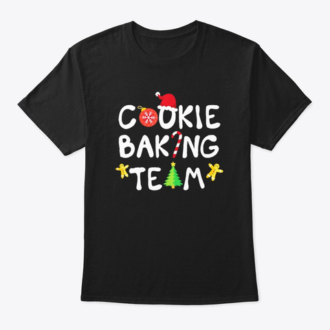 Matching Christmas Cookie Baking Team  Black T-Shirt Front