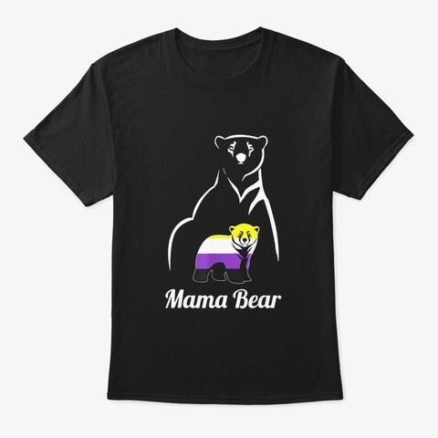 Non Binary Mama Bear T Shirt Lgbt Trans Black T-Shirt Front