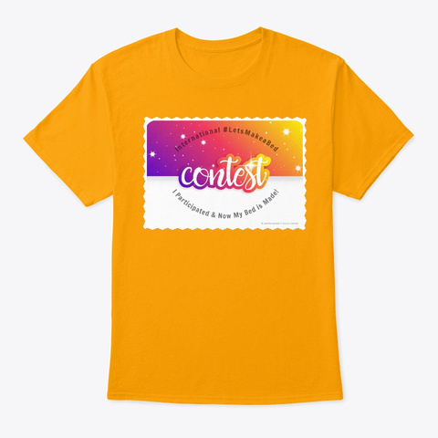 #Lets Makea Bed Contest Gold T-Shirt Front