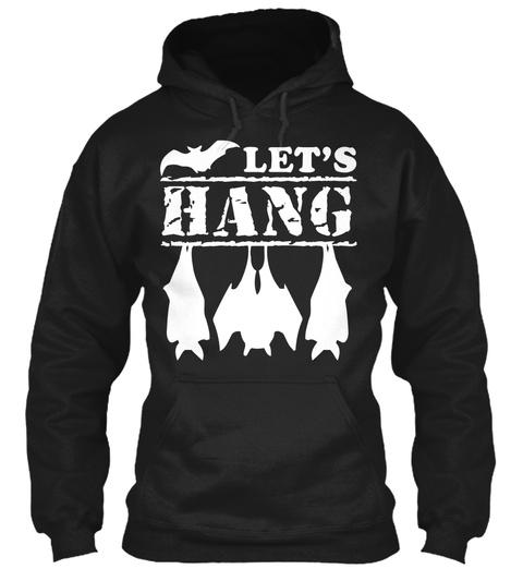 Let's Hang  Black T-Shirt Front