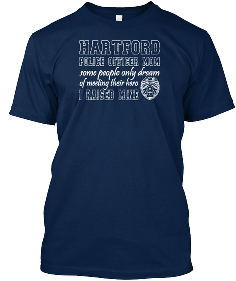 Hartford Police Mom T Shirts Proud Polic Navy T-Shirt Front