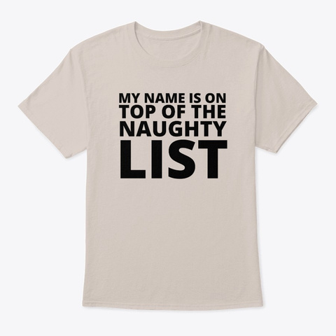 My Name Is On Top Of The Naughty List Sand T-Shirt Front