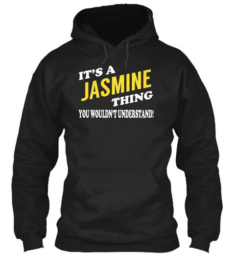 Its A Jasmine Thing   Name Shirts Black T-Shirt Front