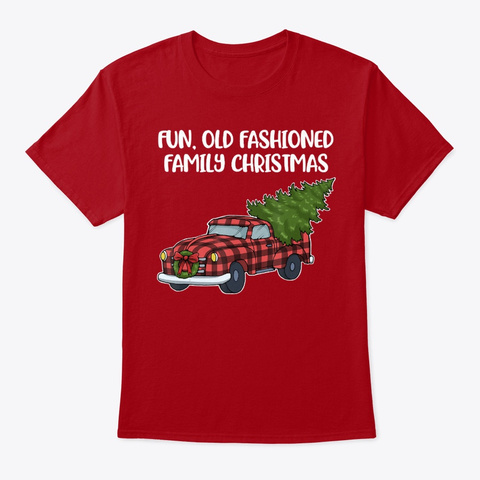Family Christmas Shirt Fun Old Fashioned Deep Red T-Shirt Front