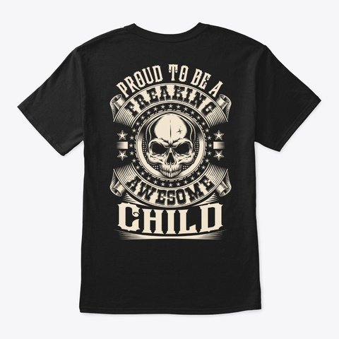 Proud Awesome Child Shirt Black T-Shirt Back