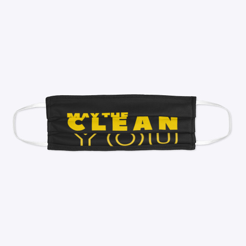 May The Clean Be With You Black T-Shirt Flat