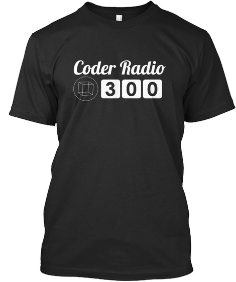 Coder Radio   300 Episodes! Black T-Shirt Front