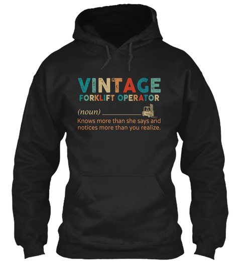 Vintage Forklift Operator (Noun) Knows More Than She Says And Notices More Than You Realize. Black T-Shirt Front