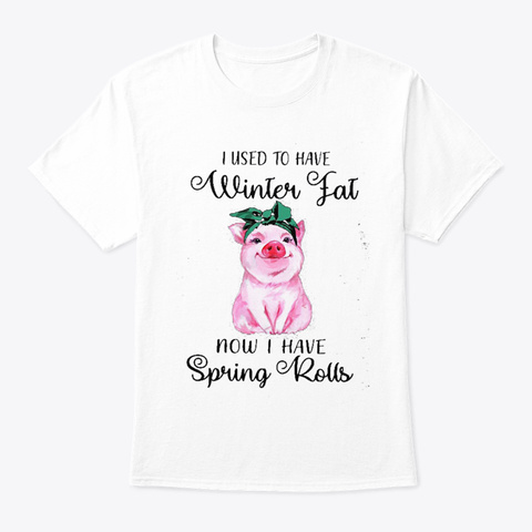 Winter Fat Spring Rolls White T-Shirt Front
