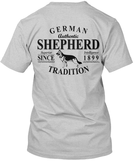 Limited Ed. German Shepherd 2 Sided Tee! Light Steel T-Shirt Back