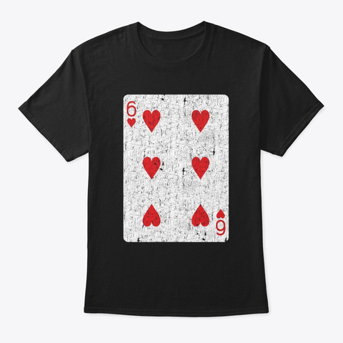 Six Of Hearts Playing Card Black T-Shirt Front