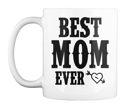 Best Mom Ever White Caneca Front