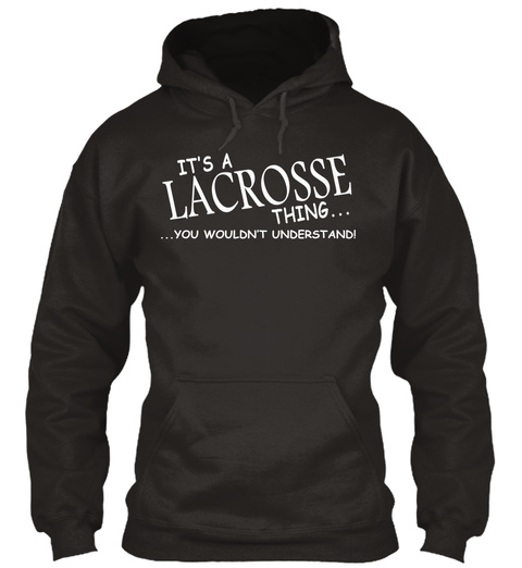 It's A Lacrosse Thing Jet Black T-Shirt Front