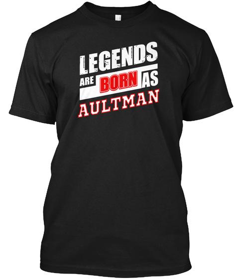 Legends Aultman Family Name Black T-Shirt Front