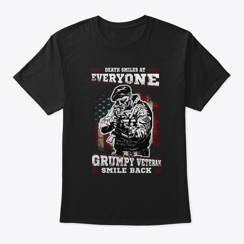Death Smiles Grumpy Veteran Smile Back  Black T-Shirt Front
