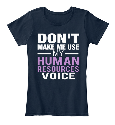 Don't Make Me Use My Human Resources Voice New Navy T-Shirt Front