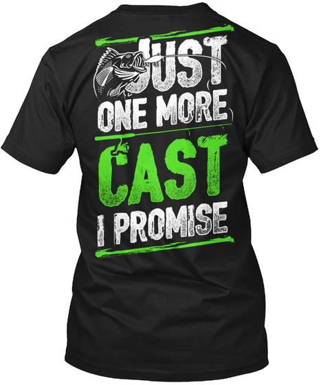 Just One More Cast I Promise Black T-Shirt Back