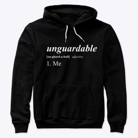 I Am Unguardable Black T-Shirt Front