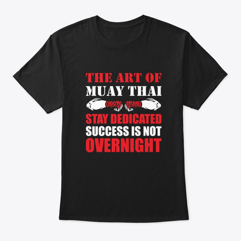 Art Muay Thai Decided Success Not Overni Black T-Shirt Front