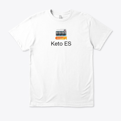 Keto Es   Get Your Body In Lean Shape!!! White T-Shirt Front