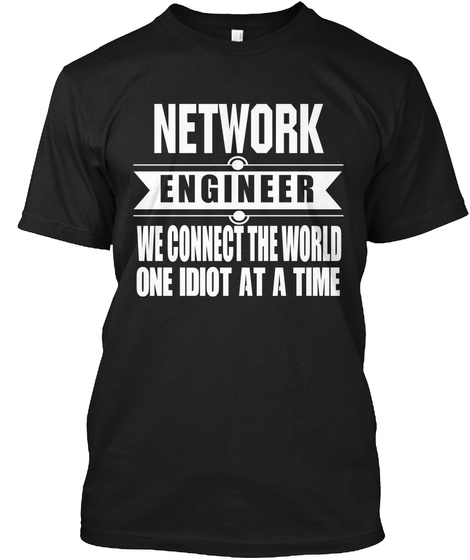 Network Engineer Tshirt Black T-Shirt Front