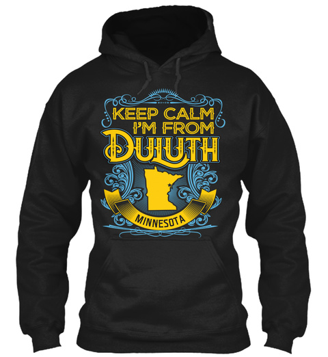 Keep Calm I'm From Duluth Minnesota Black Sweatshirt Front