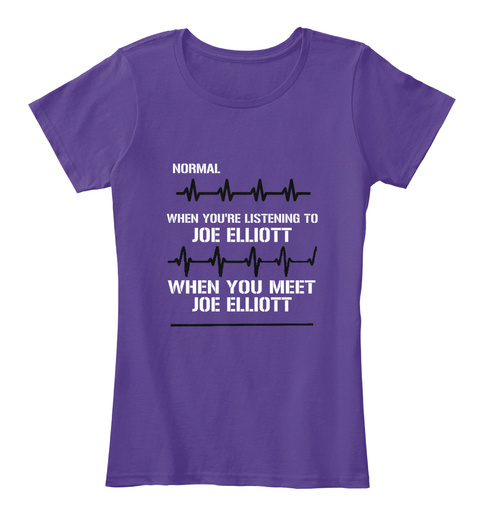 Normal When You're Listening To Joe Elliott When You Meet Joe Elliott Purple Camiseta Front