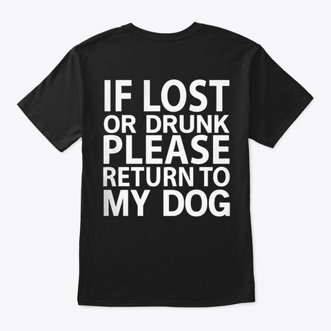 Please Return To My Dog Black T-Shirt Back