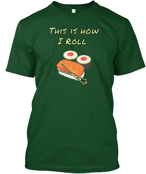 This Is How  I Roll  Deep Forest T-Shirt Front