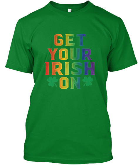 Get Your Irish On Bright Green T-Shirt Front