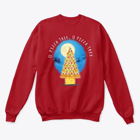 O Pizza Tree    Christmas Sweatshirt Deep Red  T-Shirt Front