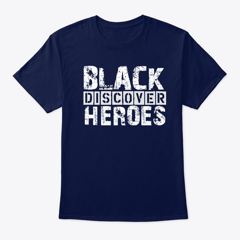 Discover Black Heroes Navy T-Shirt Front