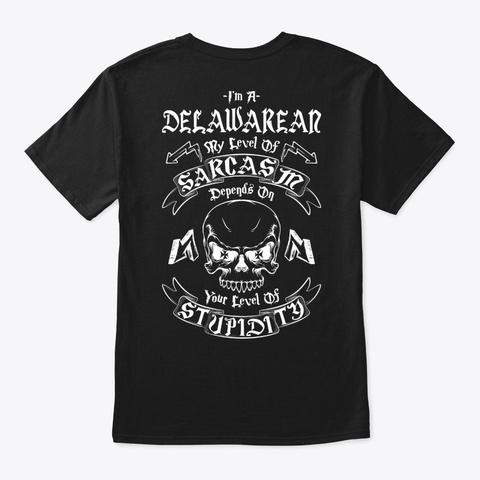 Delawarean Sarcasm Shirt Black T-Shirt Back