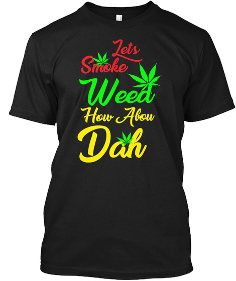 Lets Smoke Weed Black T-Shirt Front
