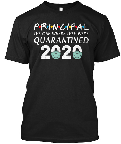 Principal The One Where They Were Black T-Shirt Front