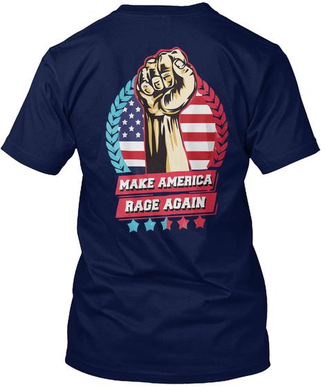 Make America Rage Again Navy T-Shirt Back