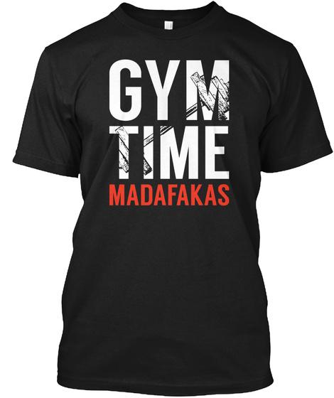 Gym Time Madafakas Black T-Shirt Front