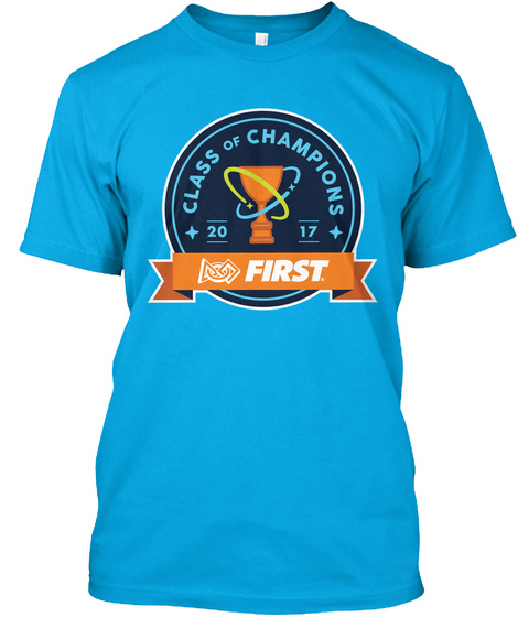 Class Of Champions 20 17 First Turquoise T-Shirt Front