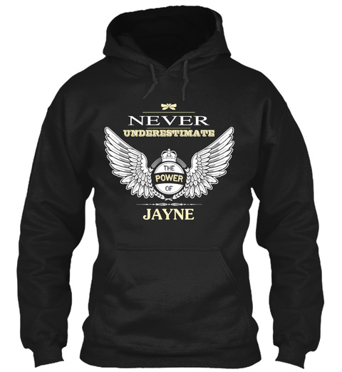 Never Underestimate The Power Of Jayne Black T-Shirt Front