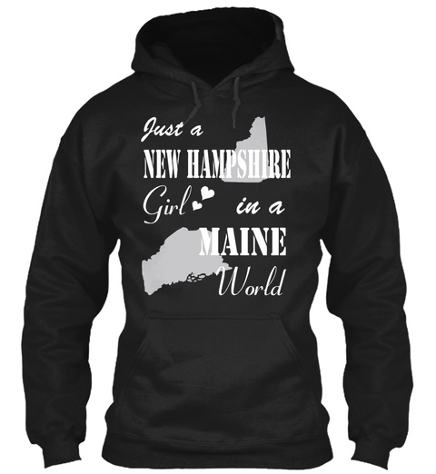 New Hampshire Girl In A Maine Black T-Shirt Front