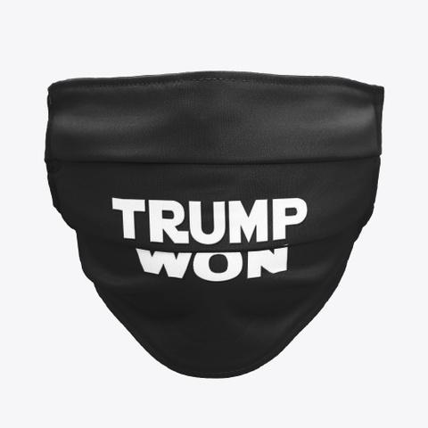 Trump Won   Mask Black T-Shirt Front