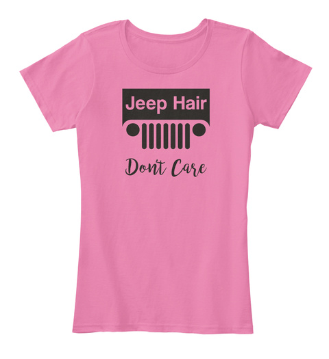 Jeep Hair Don't Care True Pink T-Shirt Front
