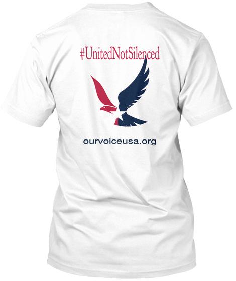 #United Not Silenced Ourvoiceusa.Org White T-Shirt Back