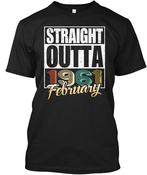 1961 February Birthday T Shirt Black T-Shirt Front